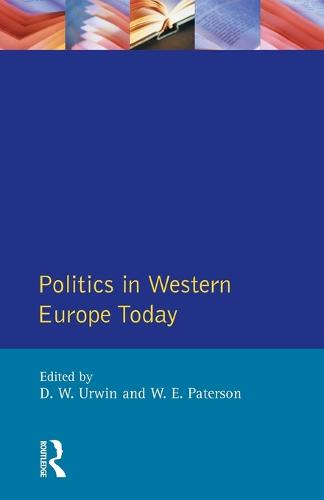 Politics in Western Europe Today: Perspectives, Politics and Problems since 1980 (Paperback)