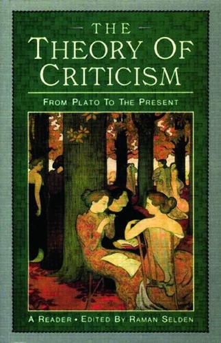 The Theory of Criticsm: From Plato to the Present (Paperback)