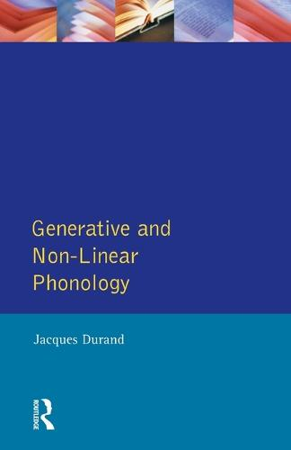Generative and Non-Linear Phonology - Longman Linguistics Library (Paperback)