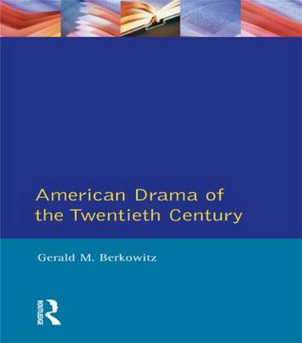 American Drama of the Twentieth Century - Longman Literature In English Series (Paperback)