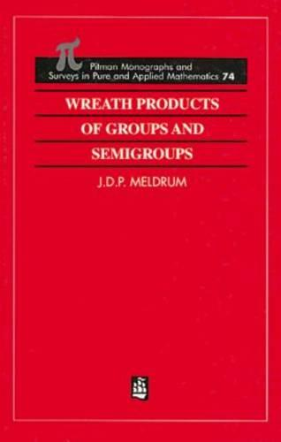 Wreath Products of Groups and Semigroups - Monographs and Surveys in Pure and Applied Mathematics 74 (Hardback)