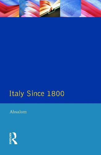 Italy Since 1800: A Nation in the Balance? - The Present and The Past (Paperback)