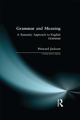 Grammar and Meaning: A Semantic Approach to English Grammar - Learning about Language (Paperback)