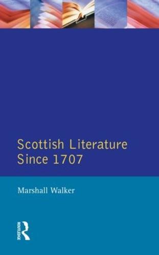 Scottish Literature Since 1707 - Longman Literature In English Series (Paperback)