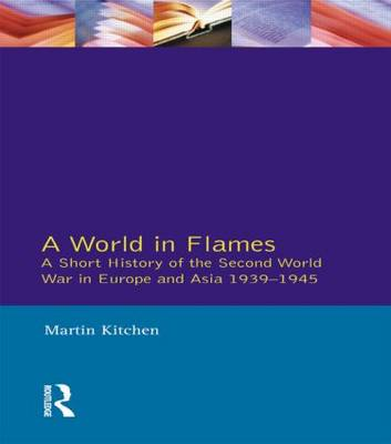 A World in Flames: A Short History of the Second World War in Europe and Asia 1939-1945 (Paperback)