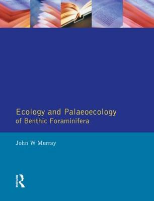 Ecology and Palaeoecology of Benthic Foraminifera (Paperback)