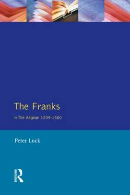 The Franks in the Aegean: 1204-1500 (Paperback)