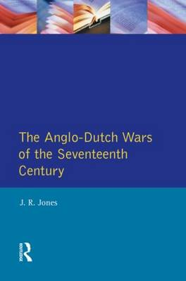 The Anglo-Dutch Wars of the Seventeenth Century - Modern Wars In Perspective (Paperback)