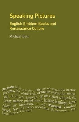 Speaking Pictures: English Emblem Books and Renaissance Culture - Longman Mediaeval & Renaissance Library (Paperback)