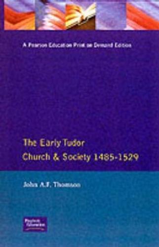 The Early Tudor Church and Society 1485-1529 (Paperback)