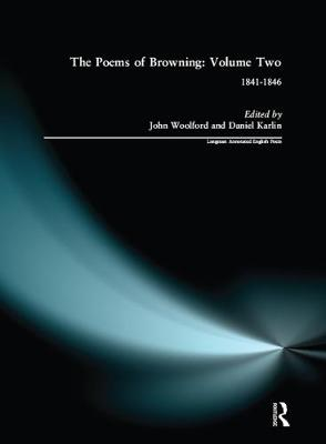 The Poems of Browning: Volume Two: 1841-1846 - Longman Annotated English Poets (Hardback)