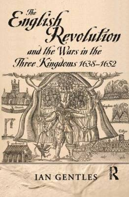 The English Revolution and the Wars in the Three Kingdoms, 1638-1652 - Modern Wars In Perspective (Paperback)