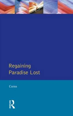 Regaining Paradise Lost - Longman Medieval and Renaissance Library (Paperback)