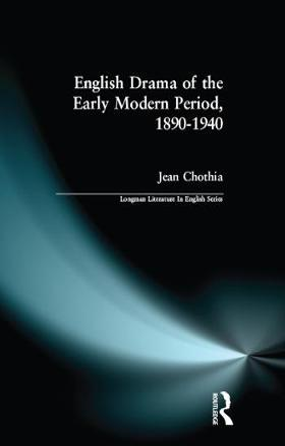English Drama of the Early Modern Period 1890-1940 - Longman Literature In English Series (Paperback)