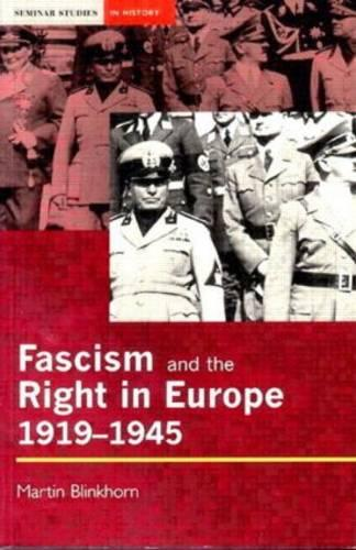 Fascism and the Right in Europe 1919-1945 - Seminar Studies In History (Paperback)