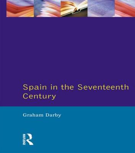 Spain in the Seventeenth Century - Seminar Studies (Paperback)