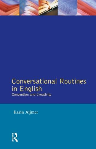 Conversational Routines in English: Convention and Creativity - Studies in Language and Linguistics (Paperback)