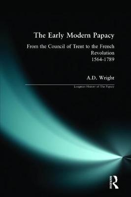 The Early Modern Papacy: From the Council of Trent to the French Revolution 1564-1789 - Longman History of The Papacy (Paperback)