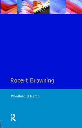 Robert Browning - Studies In Eighteenth and Nineteenth Century Literature Series (Paperback)