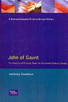 John of Gaunt: The Exercise of Princely Power in Fourteenth-Century Europe (Paperback)