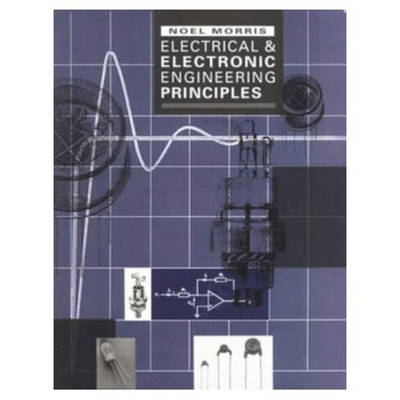 Electrical and Electronic Engineering Principles (Paperback)