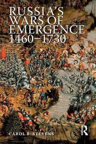 Russia's Wars of Emergence 1460-1730 - Modern Wars In Perspective (Paperback)