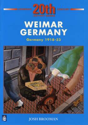 Weimar Germany: Germany 1918-33 - Longman Twentieth Century History Series (Paperback)