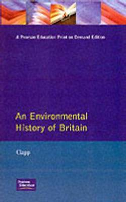 An Environmental History of Britain since the Industrial Revolution (Paperback)