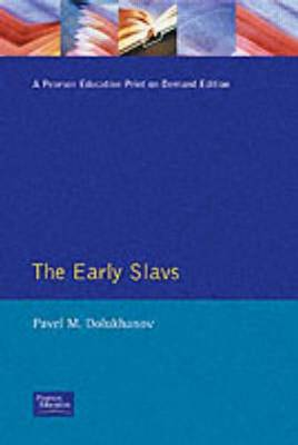 The Early Slavs: Eastern Europe from the Initial Settlement to the Kievan Rus (Paperback)