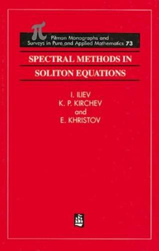Spectral Methods in Soliton Equations - Monographs and Surveys in Pure and Applied Mathematics 73 (Hardback)