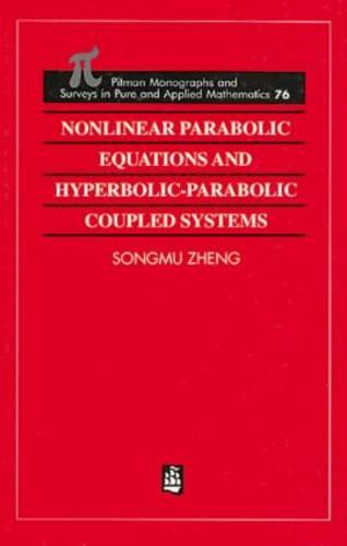 Nonlinear Parabolic Equations and Hyperbolic-Parabolic Coupled Systems - Monographs and Surveys in Pure and Applied Mathematics (Hardback)