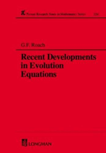 Recent Developments in Evolution Equations - Chapman & Hall/CRC Research Notes in Mathematics Series 324 (Hardback)
