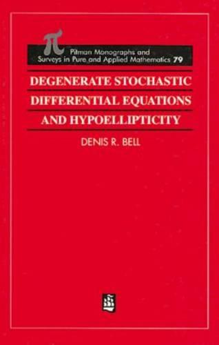 Degenerate Stochastic Differential Equations and Hypoellipticity - Monographs and Surveys in Pure and Applied Mathematics 79 (Hardback)