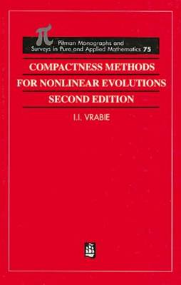 Compactness Methods for Nonlinear Evolutions - Monographs and Surveys in Pure and Applied Mathematics 75 (Hardback)
