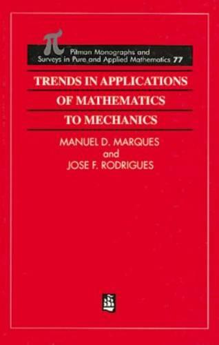 Trends in Applications of Mathematics to Mechanics - Monographs and Surveys in Pure and Applied Mathematics 77 (Hardback)