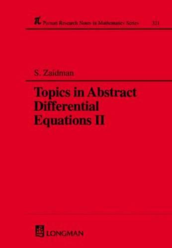 Topics in Abstract Differential Equations II - Chapman & Hall/CRC Research Notes in Mathematics Series 321 (Hardback)