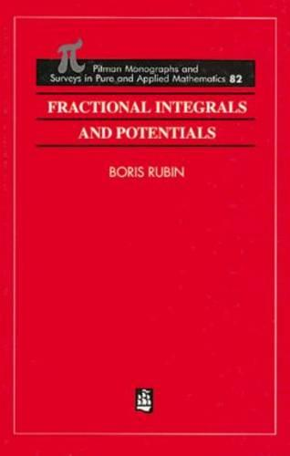 Fractional Integrals and Potentials - Monographs and Surveys in Pure and Applied Mathematics 82 (Hardback)