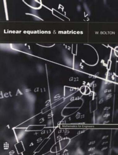 Linear Equations and Matrices - Mathematics For Engineers (Paperback)