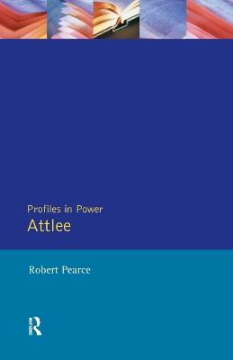 Attlee - Profiles In Power (Paperback)