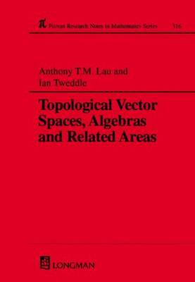 Topological Vector Spaces, Algebras and Related Areas - Chapman & Hall/CRC Research Notes in Mathematics Series 316 (Hardback)