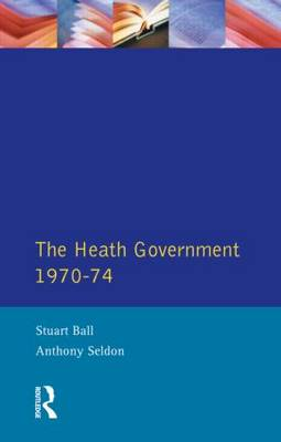 The Heath Government 1970-74: A Reappraisal (Paperback)