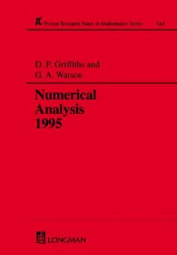 Numerical Analysis 1995 - Chapman & Hall/CRC Research Notes in Mathematics Series 344 (Hardback)