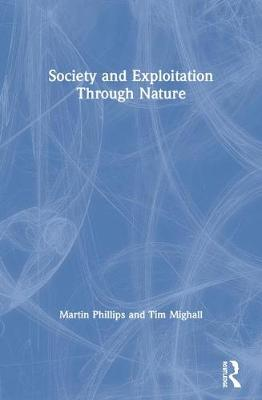 Society and Exploitation Through Nature (Paperback)