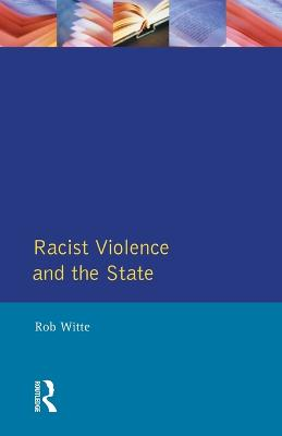 Racist Violence and the State: A comparative Analysis of Britain, France and the Netherlands (Paperback)