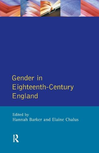 Gender in Eighteenth-Century England: Roles, Representations and Responsibilities (Paperback)