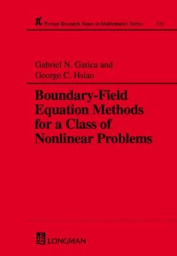 Boundary-field Equation Methods For a Class of Nonlinear Problems - Chapman & Hall/CRC Research Notes in Mathematics Series 331 (Hardback)