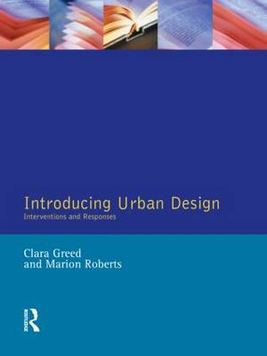 Introducing Urban Design: Interventions and Responses - Introduction To Planning Series (Paperback)