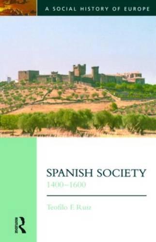 Spanish Society, 1400-1600 (Paperback)