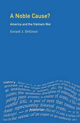 A Noble Cause?: America and the Vietnam War - Modern Wars In Perspective (Paperback)