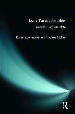 Lone Parent Families: Gender, Class and State (Paperback)